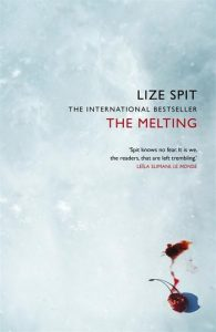 The Melting by Lize Spit, translated by Kristen Gehrman